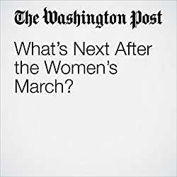 What's Next After the Women's March?