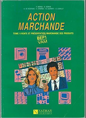 Livres gratuits Action marchande. 1, Vente et présentation marchande des produits : BEP 1 VAM pdf