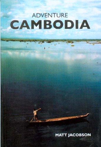 Adventure Cambodia: An Explorer's Guide: Second Edition -