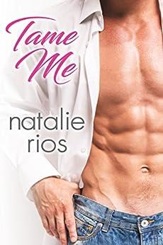 Tame Me by [Rios, Natalie]