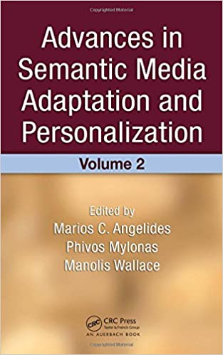 Advances in Semantic Media Adaptation and Personalization, Volume 2: v. 2