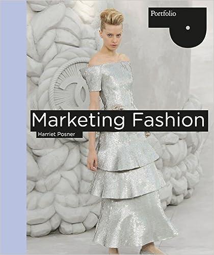 Amazon Com Marketing Fashion Portfolio Laurence King Ebook Posner Harriet Kindle Store