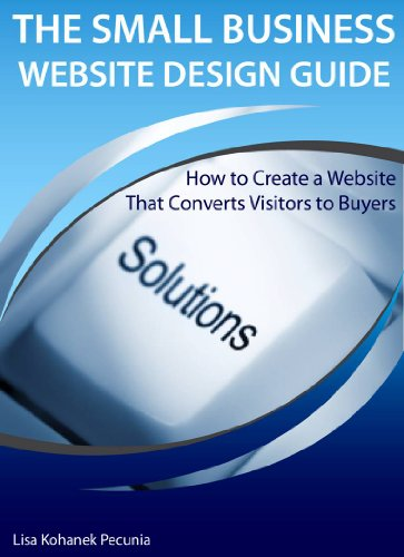 The Small Business Website Design Guide (Web Design And Marketing Solutions For Business Websites)