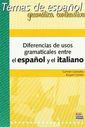 Diferencias de usos gramaticales entre el Espanol y el Italiano / Grammatical Differences uses between Spanish and Italian (Temas de Espanol) (Spanish Edition)