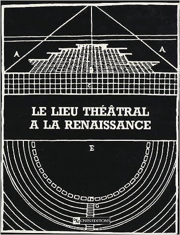 Livres gratuits Le lieu théâtral à la Renaissance : Royaumont, 22-27 mars 1963 pdf