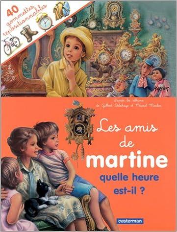 Amazon Com Les Amis De Martine Quelle Heure Est Il