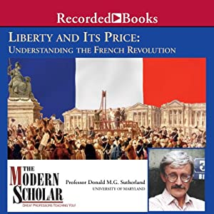 The Modern Scholar: Liberty and Its Price Lecture