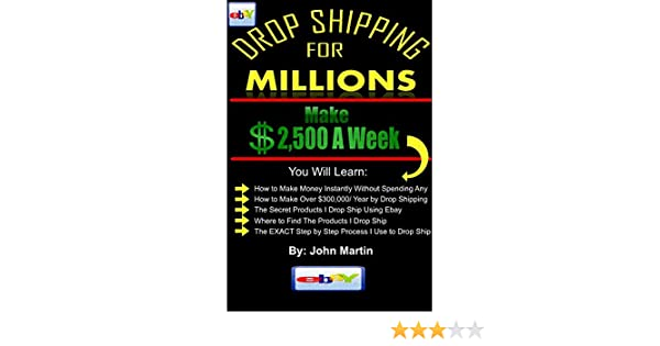 Amazon.com: Drop Shipping On Ebay for Millions: A Guide to Making A Full Time Income by Drop Shipping Products On Ebay eBook: John Martin: Kindle Store