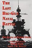 The Last Big-Gun Naval Battle: The Battle of Surigao Strait
