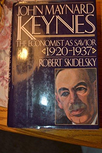John Maynard Keynes: Volume 2: The Economist as Savior, 1920-1937