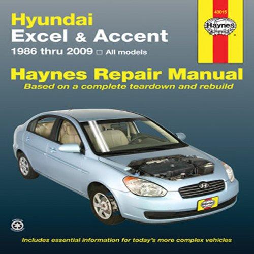 Hundai Excel & Accent 1986 thru 2009: All Models (Haynes Repair Manual)