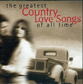 Top Country Love Songs Of All Time