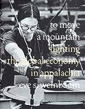 To Move a Mountain, Eve S. Weinbaum, 1565847849