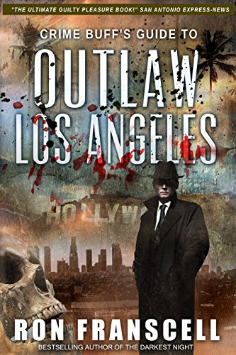 A sunset cruise through a place where ordinary inhumanities are entertainment—with GPS coordinates, photos and more!True crime fans will love Crime Buff's Guide To OUTLAW LOS ANGELES by Ron Franscell