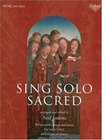 Sing Solo Sacred: 40 Favorite Songs for Arias and High Voice (Sheet Music) (Aria Sheet Music)
