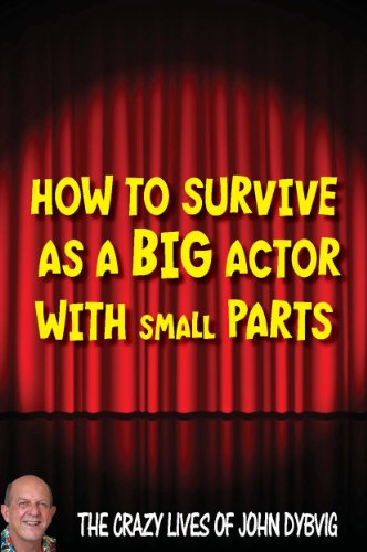 how-to-survive-as-a-big-actor-with-small-parts-the-crazy-lives-of-john-dybvig