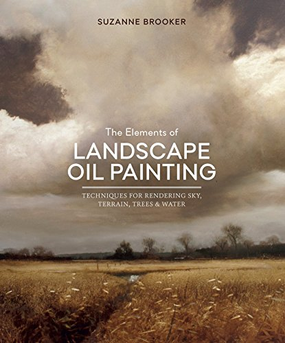 Pdf History The Elements of Landscape Oil Painting: Techniques for Rendering Sky, Terrain, Trees, and Water