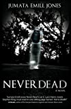 Never Dead, Jumata Emill Jones, 0615412165