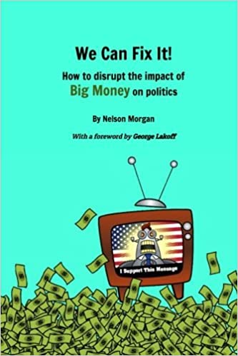 Book We Can Fix It!: How to disrupt the impact of Big Money on politics by Nelson Morgan (2016-07-23)