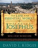 The Life and Essential Works of Flavius Josephus, Whiston, William, 1462112595