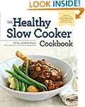 Healthy Slow Cooker Cookbook: 150 Fix...