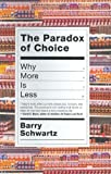 Paradox of Choice, Barry Schwartz, 0060005688