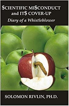 Book Scientific Misconduct and Its Cover-Up: Diary of a Whistleblower by Solomon Rivlin (2004-07-01)