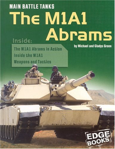 - Main Battle Tanks: The M1a1 Abrams (Edge Books, War Machines)