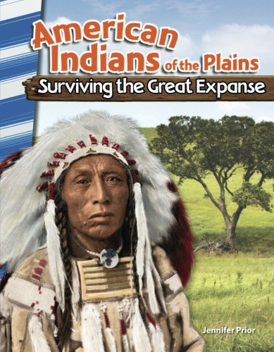 American Indians of the Plains: Surviving the Great Expanse (Social Studies Readers)