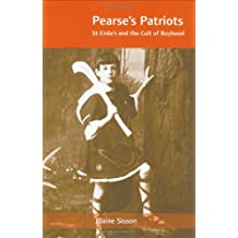 Pearse's Patriots: St. Enda's and the Cult of Boyhood