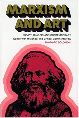 marxism and art essays classic and contemporary nard solomon  marxism and art essays classic and contemporary nard solomon alick west anatoly lunacharsky andre breton andrew malraux antonio gramsci