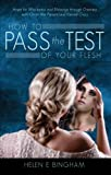 How to Pass the Test of Your Flesh, Helen E. Bingham, 1627468684