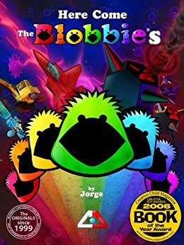 Here Come The Blobbies by [Jorge]