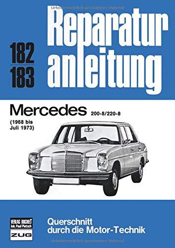 Mercedes 200-8 / 220-8 1968 bis 07/1973 (Reparaturanleitungen) Taschenbuch – 15. Februar 2013 bucheli 3716812420 Auto / Motorrad / Moped Mercedes-Benz