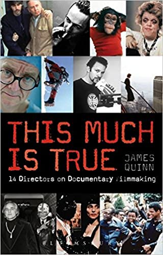 the this much is true 15 directors on documentary filmmaking 14 directors on documentary filmmaking professional media practice