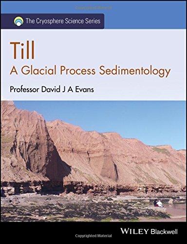 Till: A Glacial Process Sedimentology