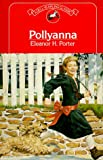 Pollyanna, Eleanor H. Porter, 0440459850