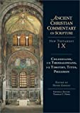 Ancient Christian Commentary on Scripture: Colossians, Thessalonians, Timothy, Titus, Philemon