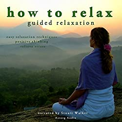How to Relax - Guided Relaxation