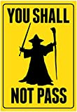 You Shall Not Pass Sign Movie Poster 13 x 19in with Poster Hanger