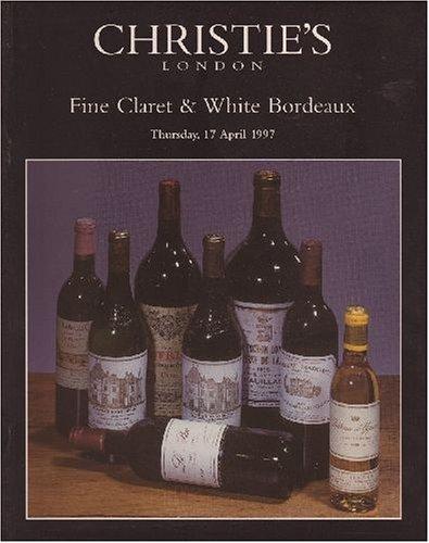 - Fine Claret & White Bordeaux [Christie's, London (5787) / 17 Apr 1997]