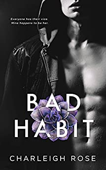 Bad Habit (Bad Love Book 1) by [Rose, Charleigh]