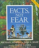 Facts, Not Fear, Michael Sanera and Jane S. Shaw, 0895262932