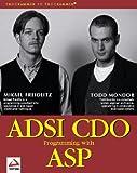 ADSI CDO Programming with ASP, Mikael Freidlitz and Todd Mondor, 1861001908