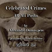 Ali Pasha: Celebrated Crimes, Book 13 | Alexandre Dumas Père