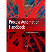Process Automation Handbook: A Guide to Theory and Practice