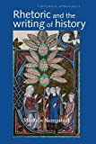Rhetoric and the Writing of History, 400-1500, Kempshall, Matthew, 0719070317