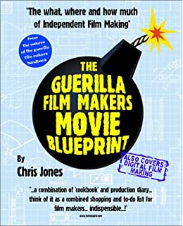 The guerilla film makers handbook all new american edition the guerilla film makers movie blueprint malvernweather Image collections