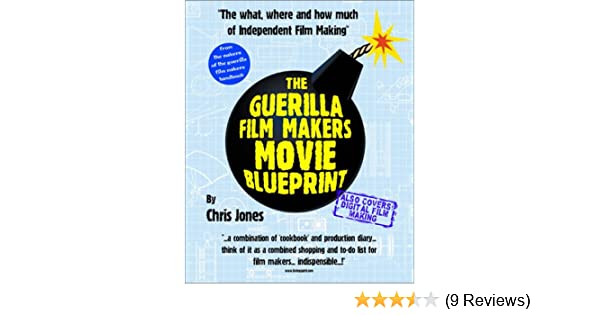 The guerilla film makers movie blueprint chris jones 9780826414533 the guerilla film makers movie blueprint chris jones 9780826414533 amazon books malvernweather Image collections
