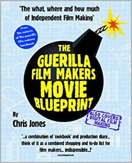 The guerilla film makers movie blueprint chris jones 9780826414533 the guerilla film makers movie blueprint chris jones 9780826414533 amazon books malvernweather Gallery